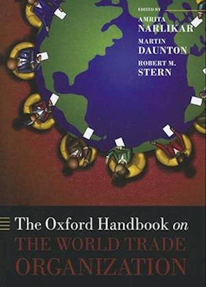 The Oxford Handbook on the World Trade Organization af Amrita Narlikar, Robert M Stern, Martin Daunton