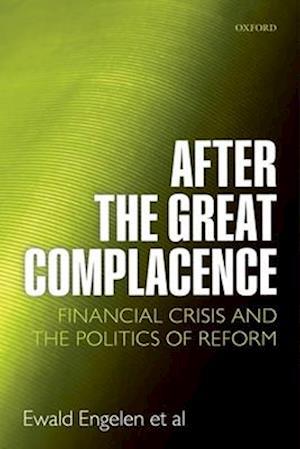 After the Great Complacence af Sukhdev Johal, Julie Froud, Ismail Erturk