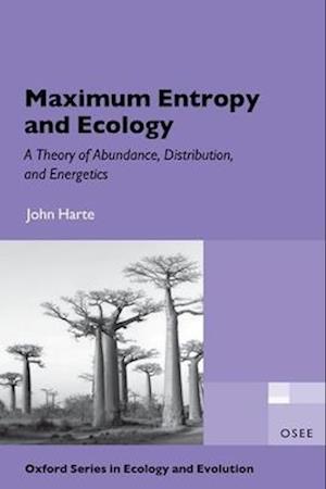 Maximum Entropy and Ecology af John Harte