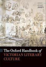 The Oxford Handbook of Victorian Literary Culture (Oxford Handbooks)