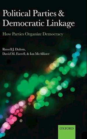 Political Parties and Democratic Linkage af David M Farrell, Ian McAllister, Russell J Dalton