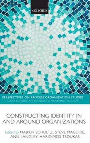 Constructing Identity in and Around Organizations af Steve Maguire, Ann Langley, Haridimos Tsoukas