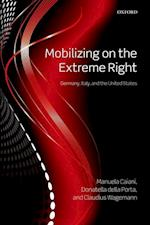Mobilizing on the Extreme Right af Claudius Wagemann, Donatella Della Porta, Manuela Caiani
