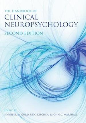 The Handbook of Clinical Neuropsychology af Jennifer Gurd, John Marshall, John C Marshall