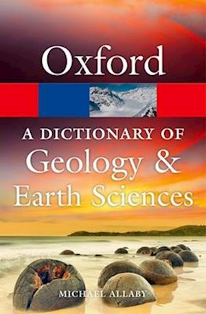 A Dictionary of Geology and Earth Sciences af Michael Allaby
