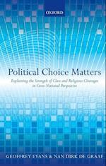 Political Choice Matters af Geoffrey Evans