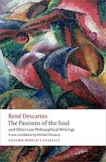 The Passions of the Soul and Other Late Philosophical Writings af René Descartes