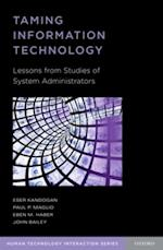 Taming Information Technology: Lessons from Studies of System Administrators af John Bailey