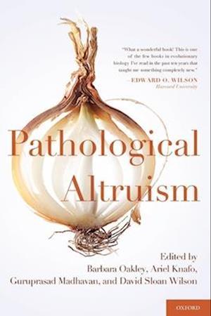 Pathological Altruism af David Wilson, David Sloan Wilson, Barbara Oakley