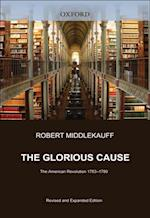Glorious Cause: The American Revolution, 1763-1789 af Robert Middlekauff