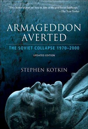 Armageddon Averted: The Soviet Collapse, 1970-2000 af Stephen Kotkin