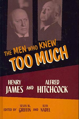 The Men Who Knew Too Much af Susan M Griffin, Susan Griffin, Alan Nadel