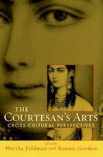 Courtesans Arts: Cross-Cultural Perspectives Includes Companion Website af Bonnie Gordon, Martha Feldman
