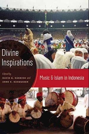 Divine Inspirations: Music and Islam in Indonesia af Anne Rasmussen