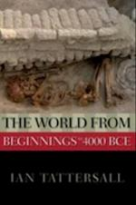 World from Beginnings to 4000 BCE af Ian Tattersall