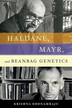 Haldane, Mayr, and Beanbag Genetics af Krishna Dronamraju