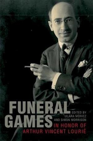 Funeral Games in Honor of Arthur Vincent Lourie af Klara Moricz