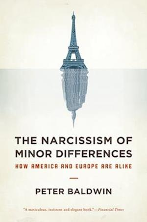 The Narcissism of Minor Differences af Peter Baldwin