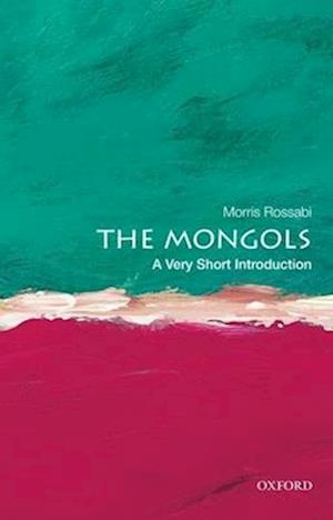 The Mongols: A Very Short Introduction af Morris Rossabi