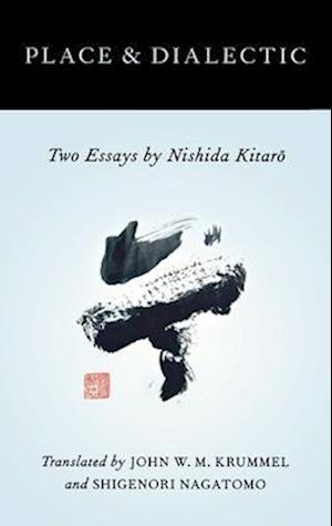 Place and Dialectic af Shigenori Nagatomo, Kitaro Nishida, John W M Krummel