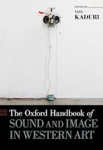 The Oxford Handbook of Sound and Image in Western Art (Oxford Handbooks)