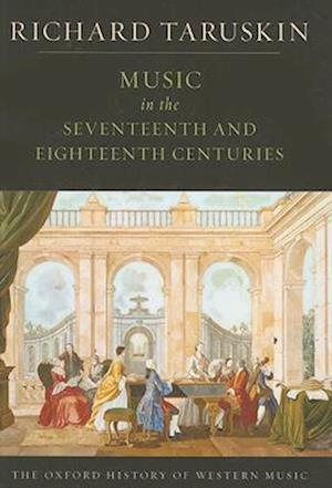 Music in the Seventeenth and Eighteenth Centuries af Richard Taruskin