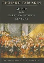 Music in the Early Twentieth Century af Richard Taruskin