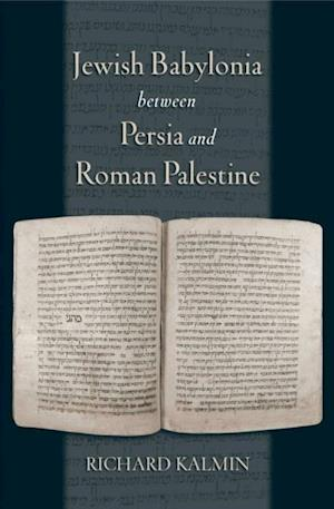 Jewish Babylonia between Persia and Roman Palestine af Richard Kalmin