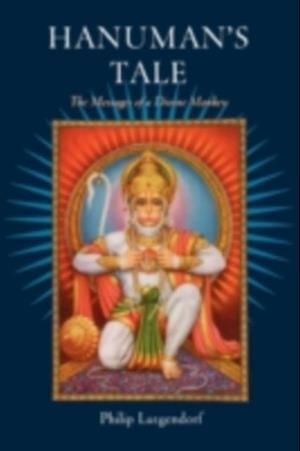 Hanumans Tale: The Messages of a Divine Monkey af Philip Lutgendorf