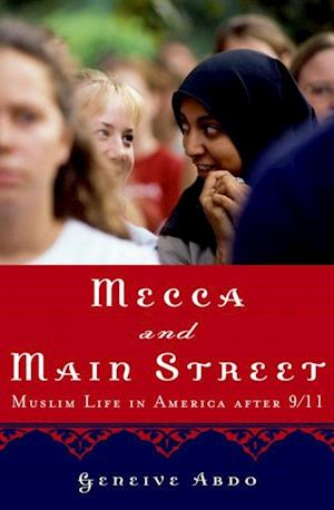 Mecca and Main Street: Muslim Life in America after 9/11 af Geneive Abdo