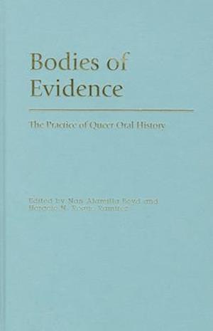 Bodies of Evidence af Nan Alamilla Boyd, Horacio N Roque RamIrez