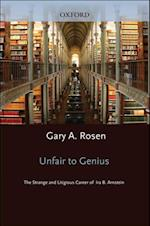 Unfair to Genius: The Strange and Litigious Career of Ira B. Arnstein