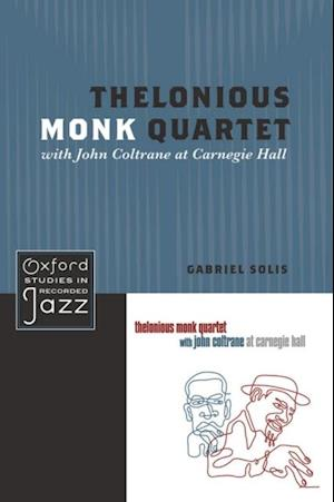 Thelonious Monk Quartet with John Coltrane at Carnegie Hall af Gabriel Solis