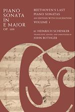 Piano Sonata in E Major, Op. 109: Beethovens Last Piano Sonatas, An Edition with Elucidation, Volume 1 af Heinrich Schenker