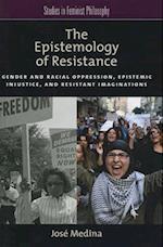 The Epistemology of Resistance af Jose Medina
