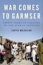 War Comes to Garmser af Carter Malkasian