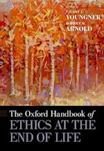 The Oxford Handbook of Ethics at the End of Life (Oxford Handbooks)