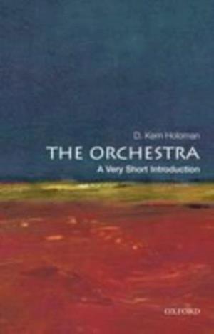 Orchestra: A Very Short Introduction af D. Kern Holoman