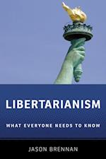 Libertarianism: What Everyone Needs to KnowRG af Jason Brennan