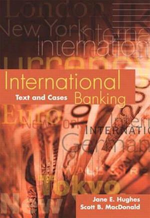 International Banking af Scott Macdonald, S B Macdonald, Jane E Hughes