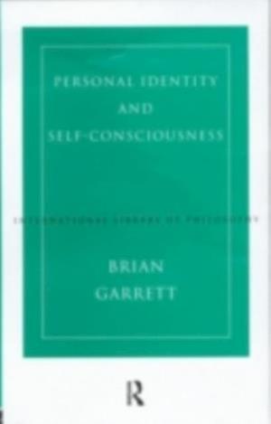Personal Identity and Self-Consciousness af BRIAN GARRETT
