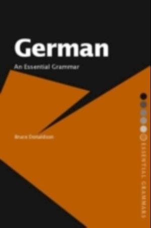 German: An Essential Grammar af Bruce Donaldson