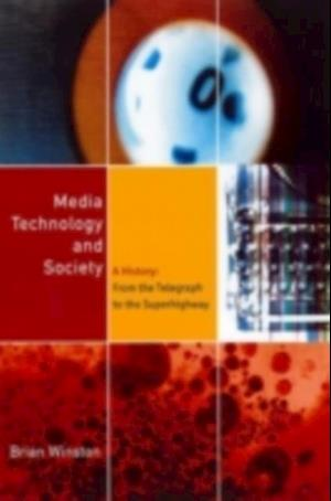 Media,Technology and Society af Brian Winston