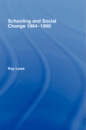 Schooling and Social Change 1964-1990 af Roy Lowe