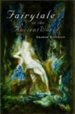 Fairytale in the Ancient World af Graham Anderson