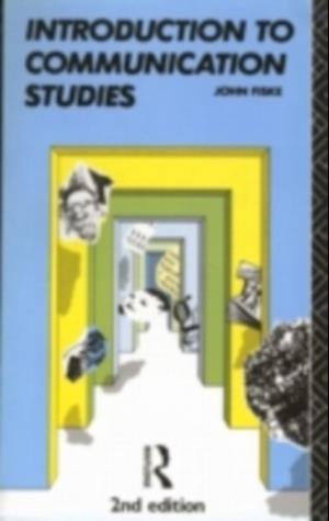 Introduction to Communication Studies af John Fiske