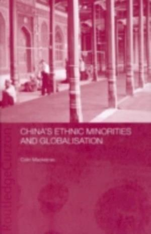 China's Ethnic Minorities and Globalisation af Colin Mackerras