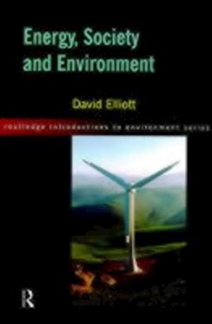 Energy, Society and Environment af David Elliott