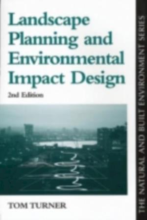 Landscape Planning And Environmental Impact Design af Tom Turner