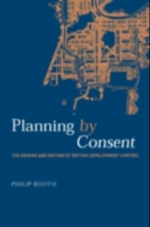 Planning by Consent af Philip Booth